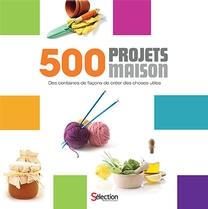 500 projets maison, Des centaines de façons de créer des choses utiles est publié chez Modus Vivendi.