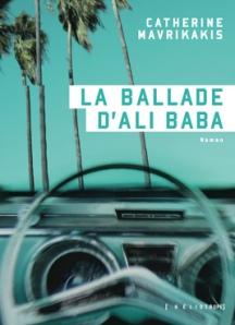 La ballade d'Ali Baba est une fiction savoureuse de famille immigrante élaborée avec verve par Catherine Mavrikakis, publiée aux éditions Héliotrope. au cœur de Montréal.