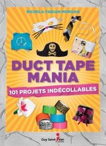 Duct Tape Mania, 101 projets indécollables, par Richela Fabian Morgan, est publié en français chez Guy Saint-Jean éditeur.