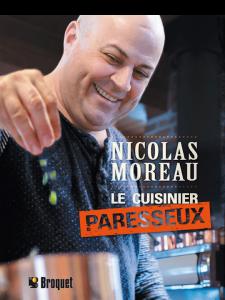 Nicolas Moreau, le cuisinier paresseux