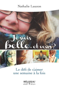 Je suis Belle, et vous ? de Nathalie Lauzon est publié chez Béliveau éditeur.