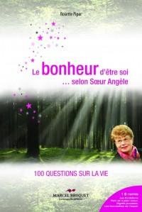 Le bonheur d'être soi... selon sœur Angèle, 100 questions sur la vie, compilées par Rosette Pipar, est publié chez Marcel Broquet, la nouvelle édition.