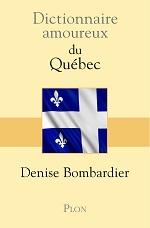 Lecture qui s'avérera tout aussi intéressante pour les Québécois que pour les francophones du monde entier, le Dictionnaire amoureux du Québec de Denise Bombardier est publié chez Plon.