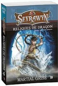 SEYRAWYN Reliques de dragon de Martial Grisé et Maryse Pepin fait partie d'une magnifique édition de livres pour presque tous les âges, publié aux éditions McGray.