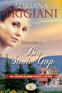 Bienvenue à Big Stone Gap Auteure : Adriana Trigiani