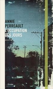 L'occupation des jours d'Annie Perreault est paru aux éditions Druide.