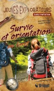 Le guide Survie et orientation en forêt de Jean-Marc Lord et André Pelletier est publié aux éditions Broquet.