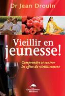 Vieillir en jeunesse du Dr. Jean Drouin est publié aux éditions Le Dauphin Blanc.