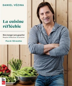 La cuisine réfléchie de Daniel Vézina est publiée aux éditions La Presse.
