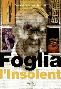 Foglia l'Insolent de Marc-François Bernier est publié chez Édito.