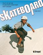 SKATEBOARD de Ryan Stutt est publié chez Broquet.