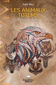 LES ANIMAUX TOTEMS, un ouvrage de la sagesse et de la connaissance ancestrale amérindienne, reflète l'expérience et le respect à  la nature que voue l'auteur, Aigle Bleu, et est publié aux éditions Le Dauphin Blanc.