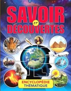 SAVOIR ET DÉCOUVERTES - Encyclopédie thématique est publié aux éditions Broquet.
