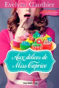 Aux délices de Miss Caprice, roman chicklet d'Evelyne Gauthier