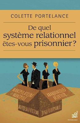 De quel système relationnel êtes-vous prisonnier de Colette Portelance
