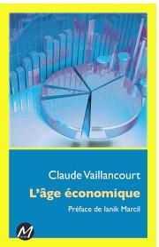 L'âge économique Auteur : Claude Vaillancourt M éditeur