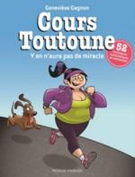 Cours Toutoune Auteure :  Geneviève Gagnon Éditeur : Modus Vivendi