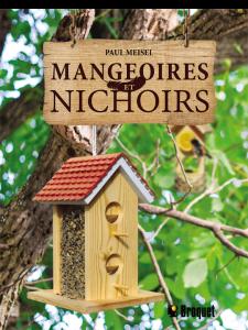 Mangeoires et nichoirs Auteur Paul Meisel Éditions Broquet