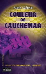 Couleur de cauchemar Auteur Alain Lafond Collection DreamwalkerJeunesse Éditions Onirium