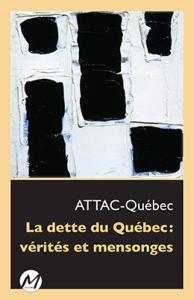 La Dette du Québec verites et mensonges