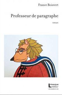 Professeur de paragraphe, Auteure : France Boisvert, Lévesque éditeur, Réverbération