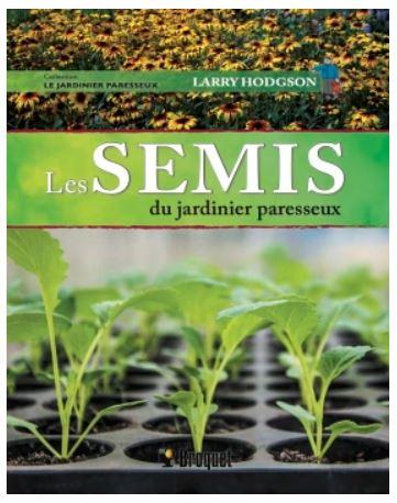 Les semis du jardinier paresseux, Auteur Larry Hodgson, Éditeur Broquet